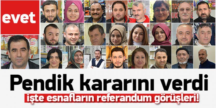 Pendikliler Referandum için ne diyor! İşte esnaf ve vatandaşların görüşl