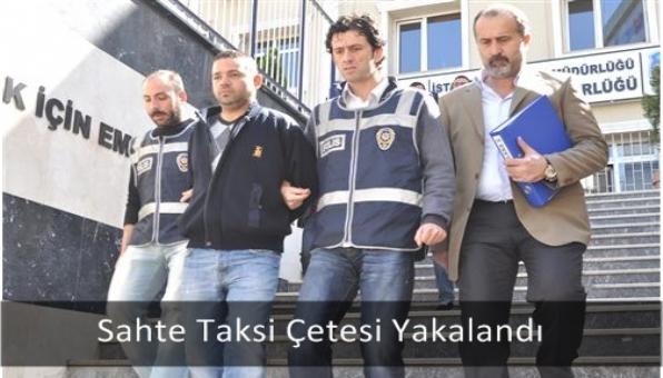 Sahte Taksi Çetesi Yakalandı