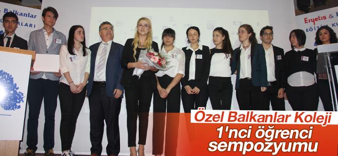 Özel Balkanlar Koleji, 1'nci Öğrenci Sempozyumu