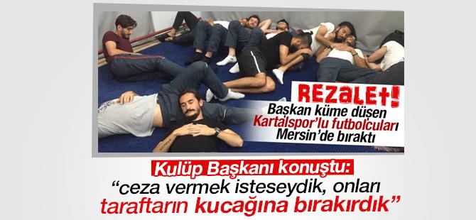 Kartalspor Başkanı: Ceza Vermek isteseydik, Taraftarın Kucağına Bırakırdık!