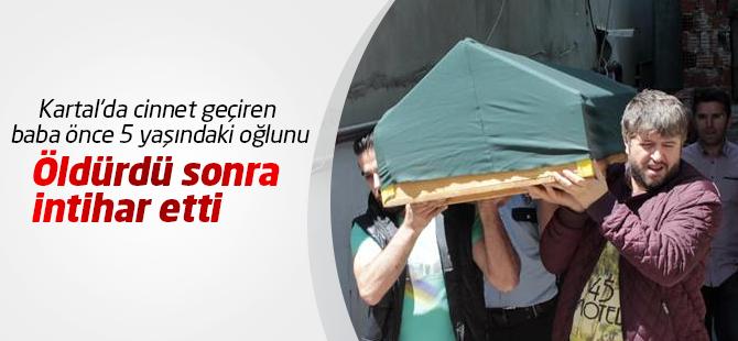 Kartal'da Cinnet Geçiren Baba Önce 5 Yaşındaki Oğlunu Öldürdü Sonra İntihar Etti