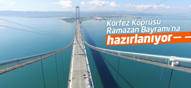 Körfez Köprüsü'nün Bayramdan önce hizmete girmesi planlanıyor