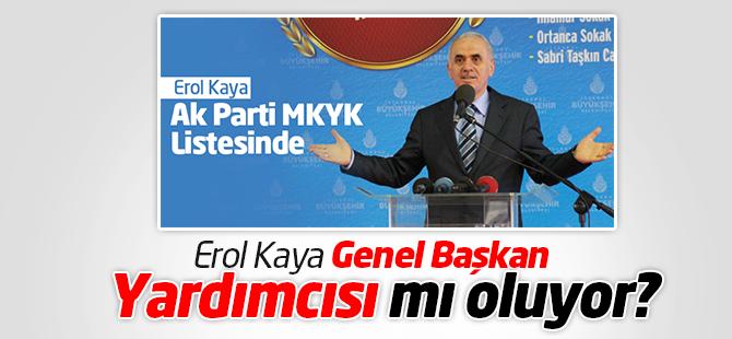 İstanbul Milletvekili Erol Kaya Genel Başkan Yardımcısı mı Oluyor?