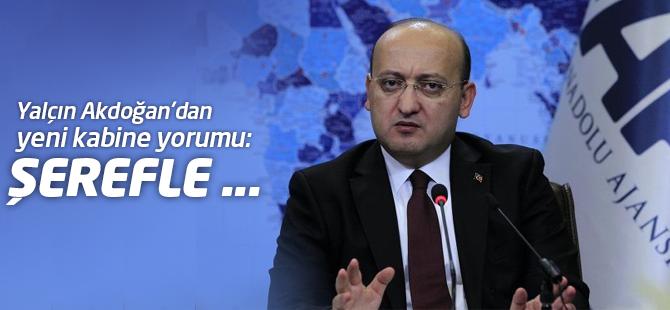Yalçın Akdoğan'dan Yeni Kabine Yorumu: Şerefle ...