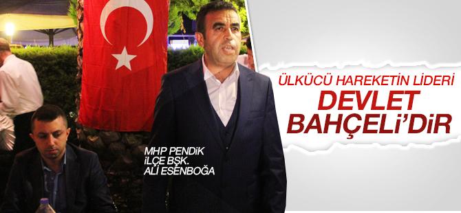 """Ali Esenboğa: """"Ülkücü Hareketin Lideri Devlet Bahçeli'dir"""""""