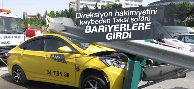 Direksiyon hakimiyetini kaybeden taksi sürücüsü Bariyerlere Girdi! 1 Yaralı