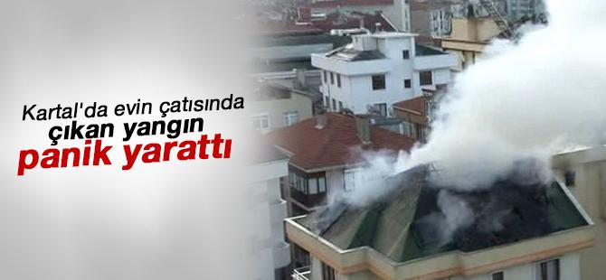 Kartal'da evin çatısında çıkan Yangın panik yarattı