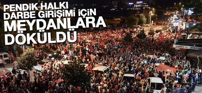 Pendik halkı darbe girişimini protesto etti