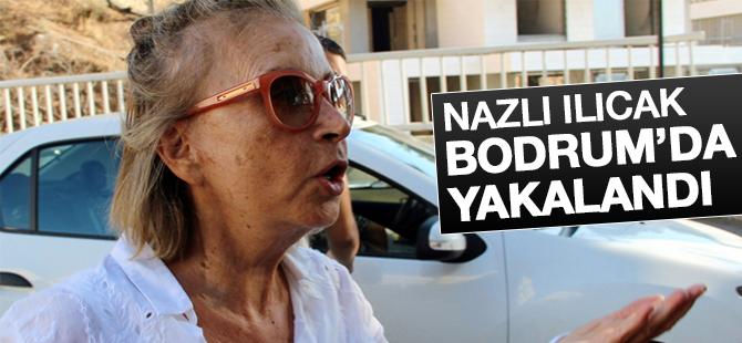Gazeteci Nazlı Ilıcak Bodrum'da yakalandı
