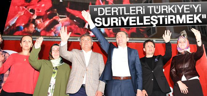 """""""Dertleri Türkiye'yi Suriyeleştirmek"""""""