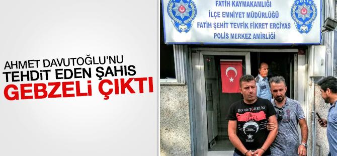 Eski Başbakan Ahmet Davutoğlu'nu tehdit eden kişi Gebzeli