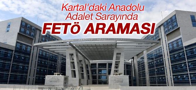 Kartal'daki Anadolu Adalet Sarayında FETÖ araması