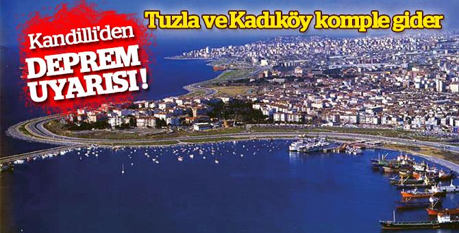 Kandilli'den Deprem Uyarısı: Tuzla ve Kadıköy komple gider