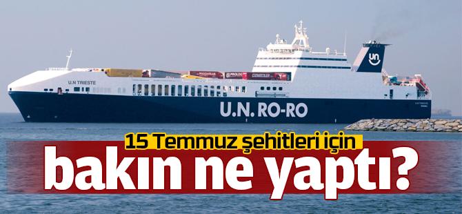 U.N. RO-RO, Zafer Bayramı hasılatını 15 Temmuz Şehit ailelerine bağışlandı