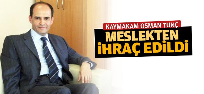 Pendik Kaymakamı Osman Tunç Meslekten İhraç Edildi