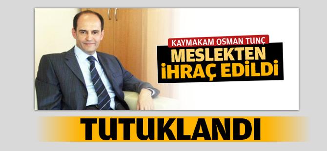 Kaymakam Osman Tunç Tutuklandı!