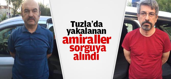 Tuzla'da yakalanan Amiraller Sorguda