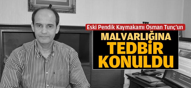 Osman Tunç'un Malvarlığına Tedbir Konuldu