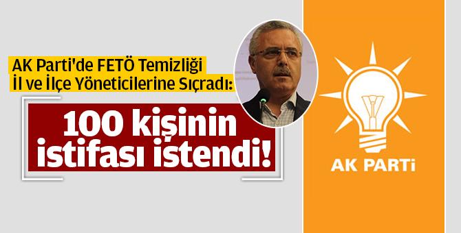 AK Parti'de FETÖ Temizliği İl ve İlçe Yöneticilerine Sıçradı: 100 kişinin istifası istendi!