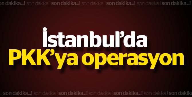İstanbul'da PKK'ya Operasyon
