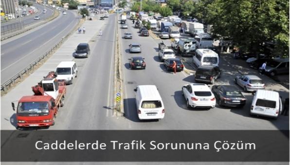 Caddelerde Trafik Sorununa Çözüm