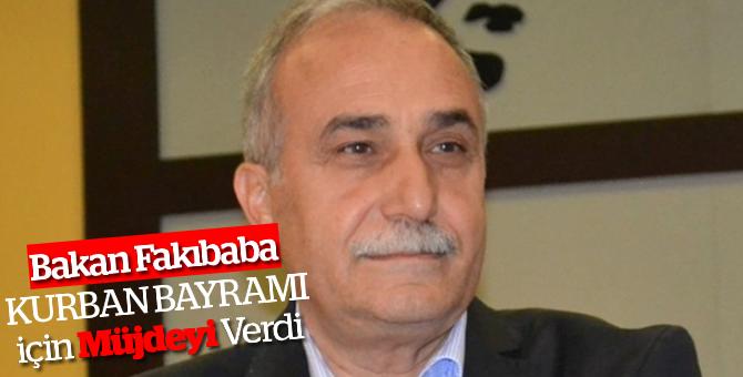 Bakan Fakıbaba Kurban Bayramı için Müjdeyi Verdi