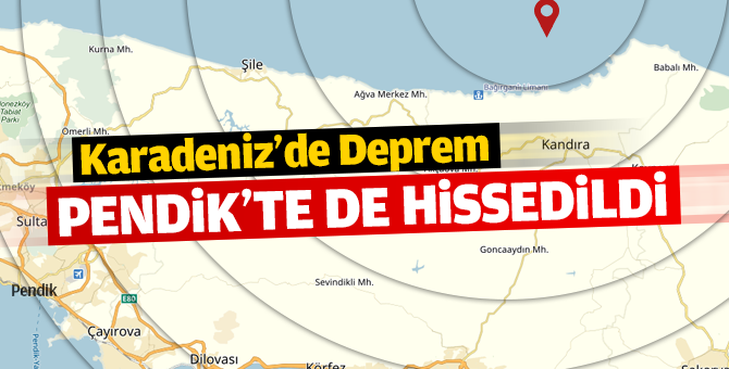 Karadeniz'deki Deprem Pendik'te Hissedildi