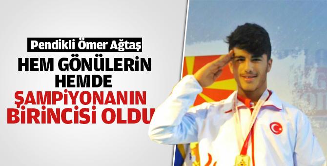 Pendikli Ömer hem gönüllerin hemde şampiyonanın birincisi oldu