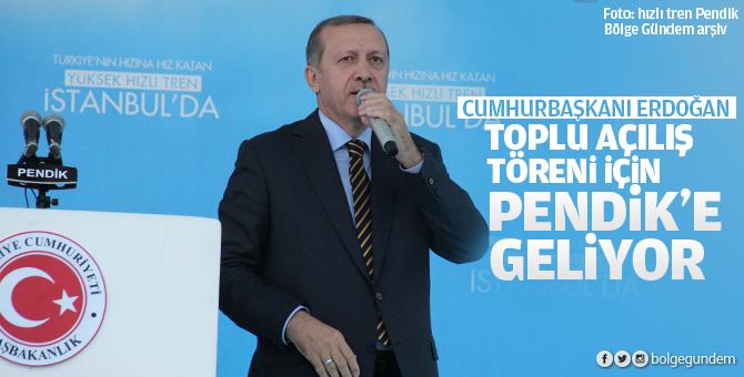 Cumhurbaşkanı Erdoğan toplu açılış töreni için Pendik'e geliyor