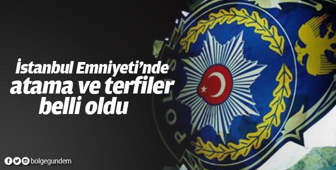İstanbul Emniyeti'nde atama ve terfiler belli oldu