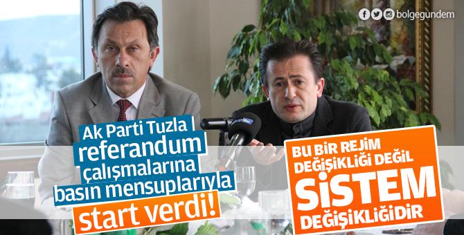 Ak Parti Tuzla, Referandum çalışmalarına basın mensuplarıyla start verdi!