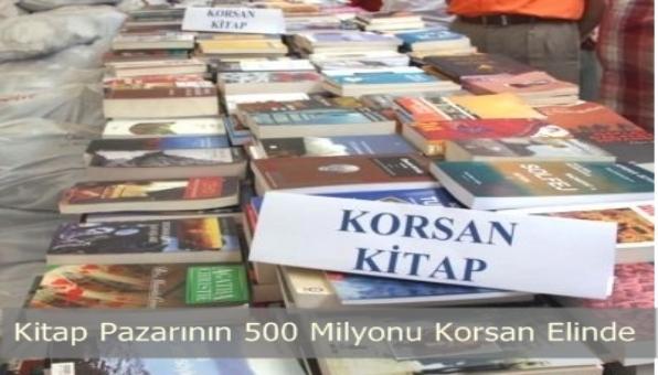 900 Milyonluk Kitap pazarının en az 500 milyon Lirası Korsanın