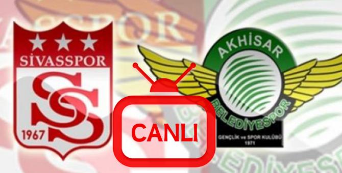 Sivasspor, Akhisar Belediyespor Maçı Canlı
