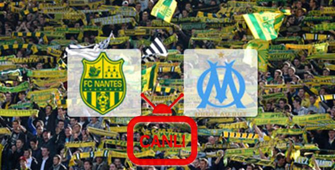 Nantes Marsilya Maçı Ne Zaman Canlı İzleme