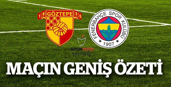 Fenerbahçe Göztepe Geniş Maç Özeti İzle