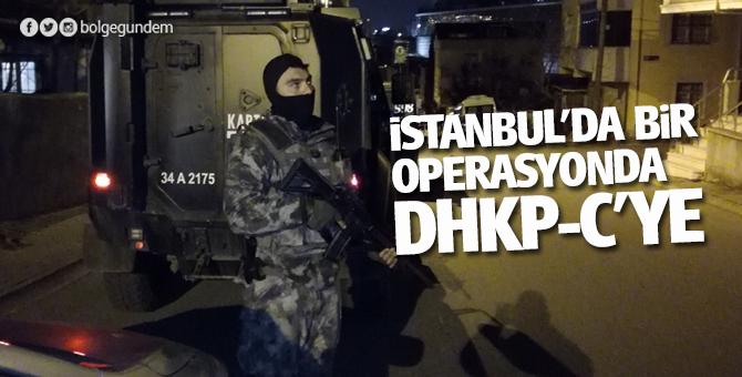 İstanbul'da bir operasyonda DHKP-C'ye