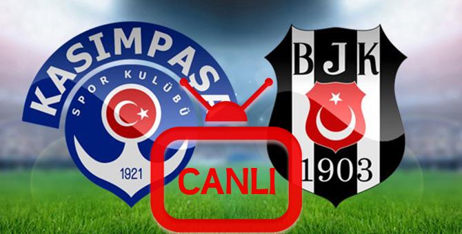 Kasımpaşa Beşiktaş Maçı Canlı İzleme