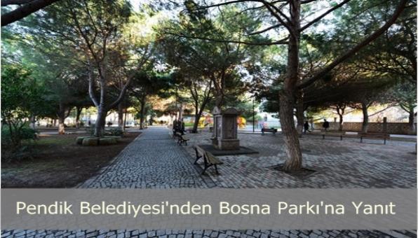 Pendik Belediyesi´nden Bosna Parkı İddialarına Yanıt
