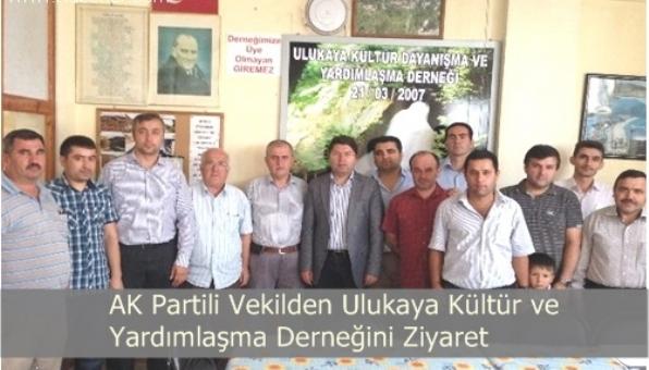 Ak Partili Vekilden Ulukaya Kültür ve Yardımlaşma Derneğini ziyaret