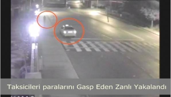 Taksicileri paralarını Gasp Eden Zanlı Yakalandı