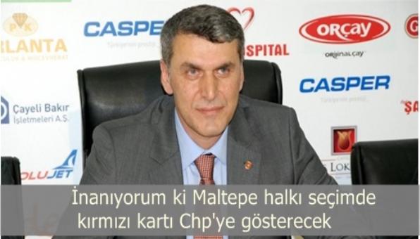 İnanıyorum ki Maltepe halkı seçimde kırmızı kartı Chp´ye gösterecek