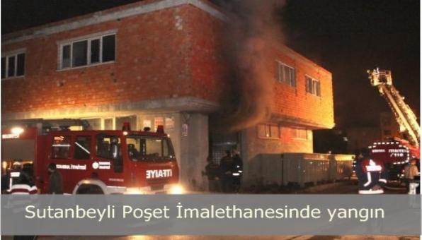 Sutanbeyli Poşet İmalethanesinde yangın
