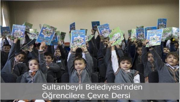 Sultanbeyli Belediyesi´nden Öğrencilere Çevre Dersi