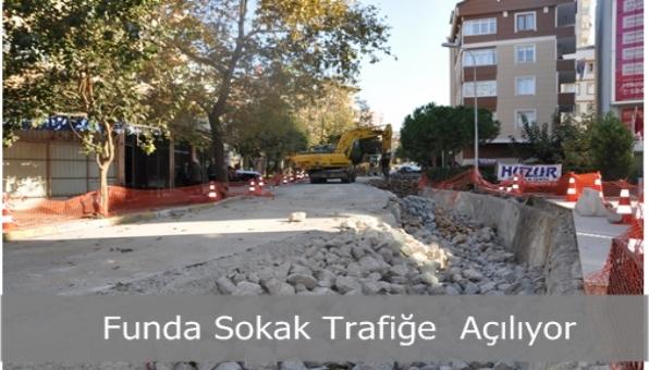 Funda Sokak trafiğe açılacak