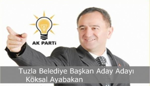 Tuzla Belediye Başkan Aday Adayı  Köksal Ayabakan