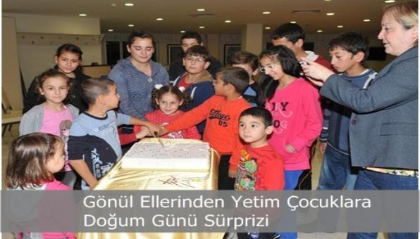 Gönül Ellerinden Yetim çocuklara doğum günü süprizi