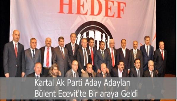 Kartal Ak Parti Aday Adayları Bülent Ecevit´te Bir araya Geldi