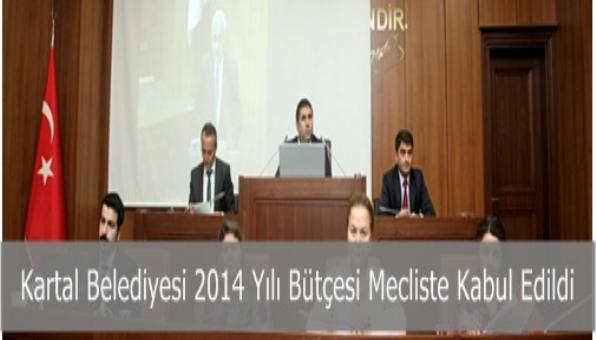 2014 Yılı Bütçesi Kartal Belediye Meclisinde Kabul Edildi