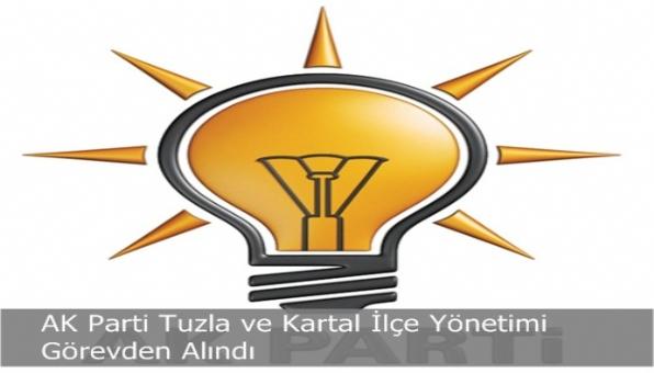 AK Parti Tuzla ve Kartal İlçe Yönetimi Görevden Alındı