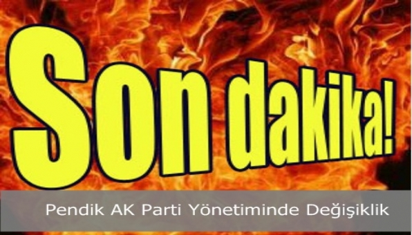 Pendik AK Parti İlçe Teşkilatı'nda Yeni Yönetim Değişikliği
